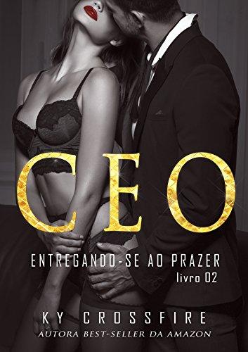 CEO: As Regras do Jogo (Entregando-se ao Prazer Livro 2)