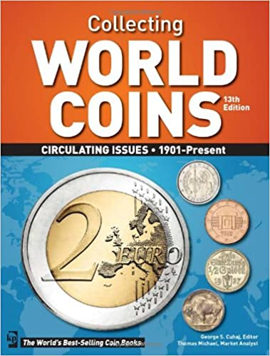 Collecting World Coins Circulating Issues 1901 Present Cuhaj George S Amazon Com Books