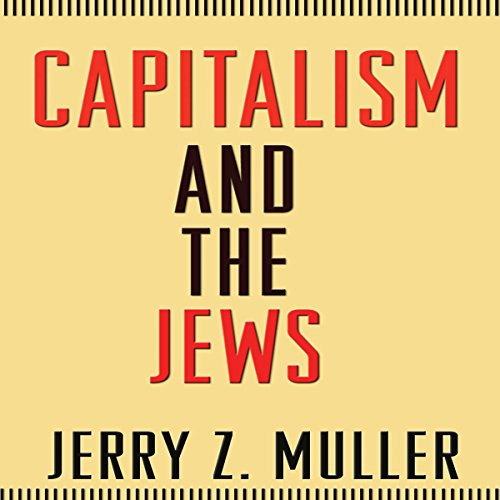 Capitalism and the Jews by Audible Studios