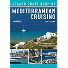 The Adlard Coles Book of Mediterranean Cruising: 4th edition