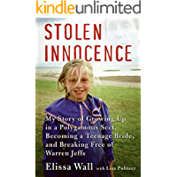 Stolen Innocence: My Story of Growing Up in a Polygamous Sect, Becoming a Teenage Bride, and Breaking Free of Warren…