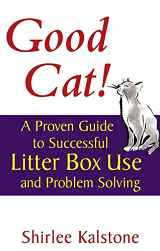 Good Cat!: A Proven Guide to Successful Litter Box Use and Problem Solving (Howell Cat Book of Distinction) (The Best Cat Litter To Use)
