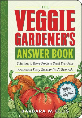 (The Veggie Gardener's Answer Book: Solutions to Every Problem You'll Ever Face; Answers to Every Question You'll Ever Ask (Answer Book (Storey)))