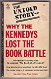 "Why the Kennedys Lost the Book Battle (Thr real reasons they tried to supress ""The Death of a President"")"