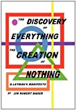 The Discovery of Everything, the Creation of Nothing, Jim Robert Bader, 1462038913