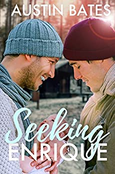 Seeking Enrique by [Bates, Austin, Bates, Aiden]