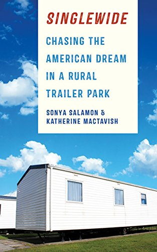 Singlewide: Chasing the American Dream in a Rural Trailer Park (Best Mobile Home Parks)