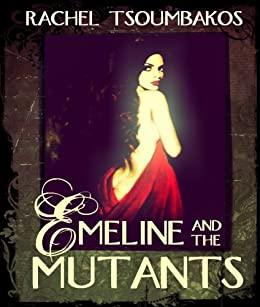 Emeline and the Mutants by [Tsoumbakos, Rachel]