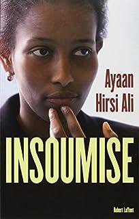 Insoumise, Ayaan Hirsi Ali