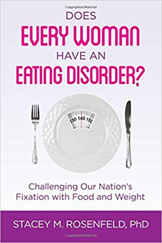 Does Every Woman Have An Eating Disorder Challenging Our Nations