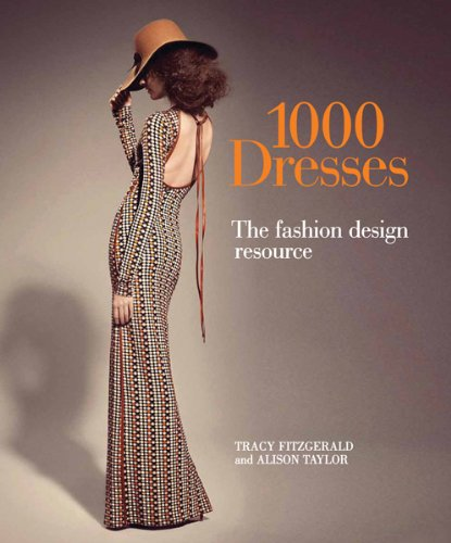 1,000 Dresses: The Fashion Design Resource ()