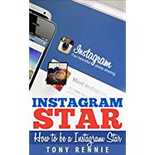 Instagram Star: How To Be a Instagram Star
