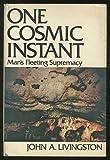 One Cosmic Instant, John A. Livingston, 0395140129