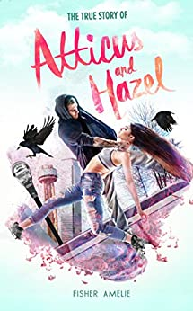 The True Story of Atticus and Hazel by [Amelie, Fisher]