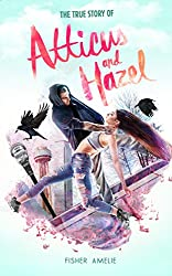 The True Story of Atticus and Hazel
