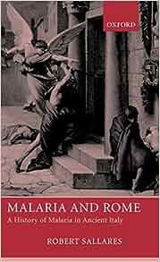 Malaria And Rome A History Of Malaria In Ancient Italy border=