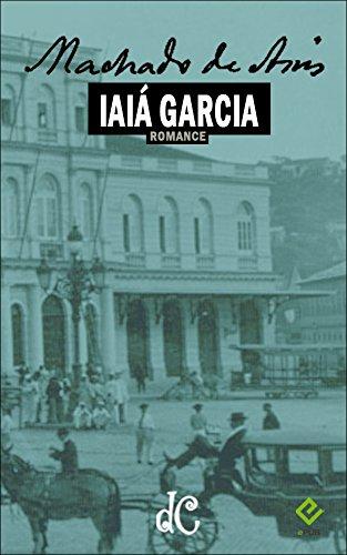Iaiá Garcia (Série Machadiana Livro 9)