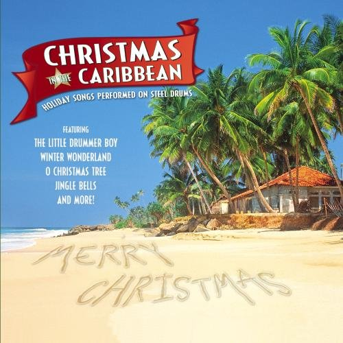 Caribbean Steel Drum Ensemble - Christmas in the Caribbean ...