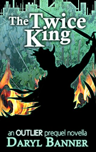 The Twice King (an Outlier prequel novella)