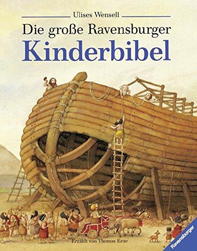 Die große Ravensburger Kinderbibel. Geschichten aus dem Alten und Neuen Testament.