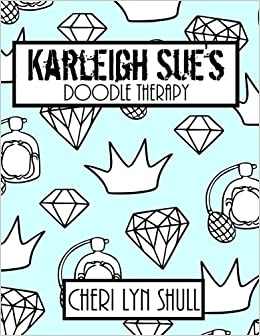 Amazon.com: Karleigh Sue\'s Coloring Book: Doodle Therapy ...