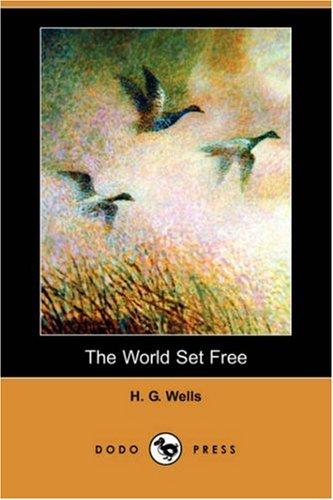 The World Set Free (Dodo Press) ebook