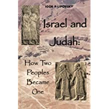 Israel and Judah: How Two Peoples Became One