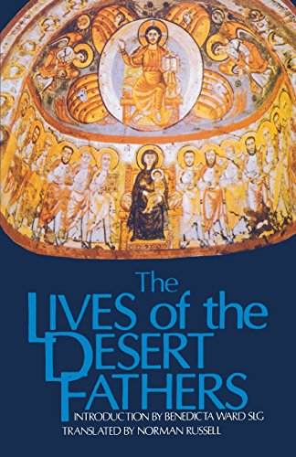 The Lives Of The Desert Fathers: Historia Monachorum In Aegypto (Cistercian Studies No. 34)