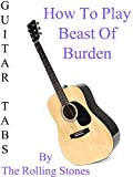 "MovieCrib : Buy How To Play ""Beast Of Burden"" By The Rolling Stones - Guitar Tabs"