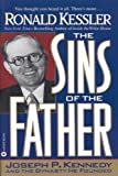 The Sins of the Father: Joseph P. Kennedy and the Dynasty He Founded