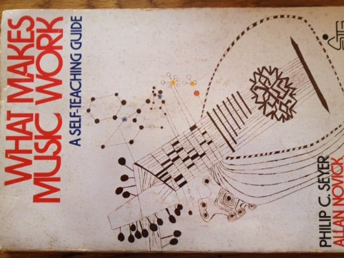 What Makes Music Work (Wiley Self-Teaching Guides)