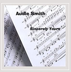 Audie Smith Sincerely Yours Audie Smith Amazon Ca Music