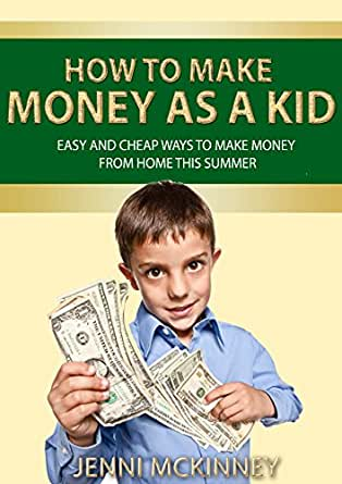 how to make money as a kid easy and cheap