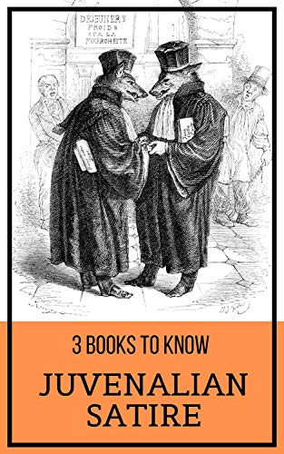 3 Books To Know Juvenalian Satire Kindle Edition By Jonathan