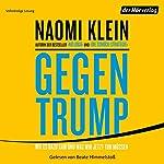 Gegen Trump: Wie es dazu kam und was wir jetzt tun müssen | Naomi Klein