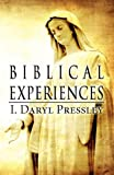 Biblical Experiences, I. Daryl Pressley, 1462692559