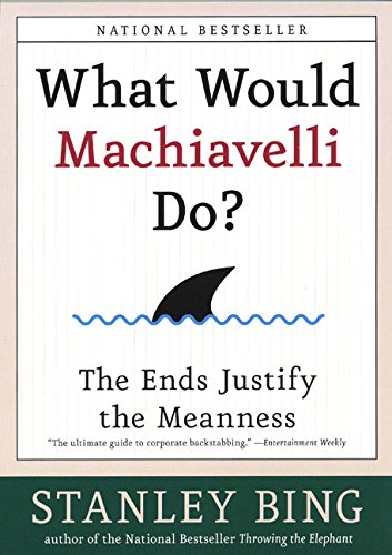 Read Online What Would Machiavelli Do? The Ends Justify the Meanness ebook