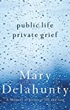 Public Life, Private Grief, Mary Delahunty, 1740668588
