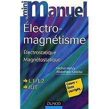 MINI-MANUEL D'ÉLECTROMAGNÉTISME : ÉLECTROSTATIQUE MAGNÉTOSTATIQUE