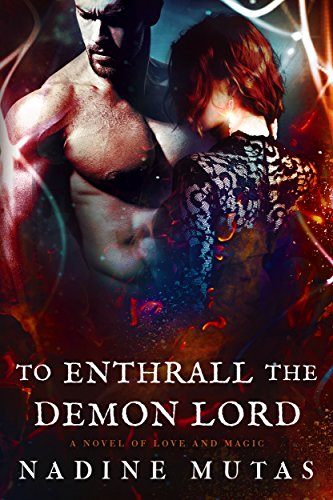 To Enthrall the Demon Lord: A Novel of Love and Magic (Volume 4)