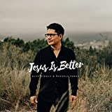 Jesus Is Better (feat. Russell Parks)