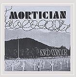 Mortician: No War & More (Audio CD)