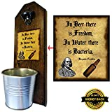 Ben Franklin Quote Beer Bottle Opener and Cap Catche- Handcrafted by a Vet - Made of Solid Pine - Rustic Cast Iron Bottle Opener and Sturdy Mini Galvanized Bucket - Great Dad Gift!