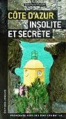Côte d'azur insolite et secrète par Cassely