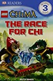 DK Readers L3: LEGO Legends of Chima: The Race for CHI by Ruth Amos (2013-04-15)