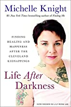Life After Darkness: Finding Healing and Happiness After the Cleveland Kidnappings