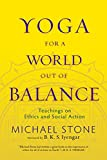 img - for Yoga for a World Out of Balance: Teachings on Ethics and Social Action book / textbook / text book