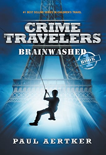 Brainwashed: Crime Travelers Spy School Mystery Series Book 1