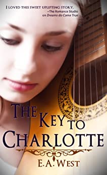 The Key to Charlotte by [West, E.A.]