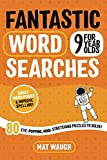 Fantastic Wordsearches for 9 Year Olds: Fun, mind-stretching puzzles to boost children's word power!